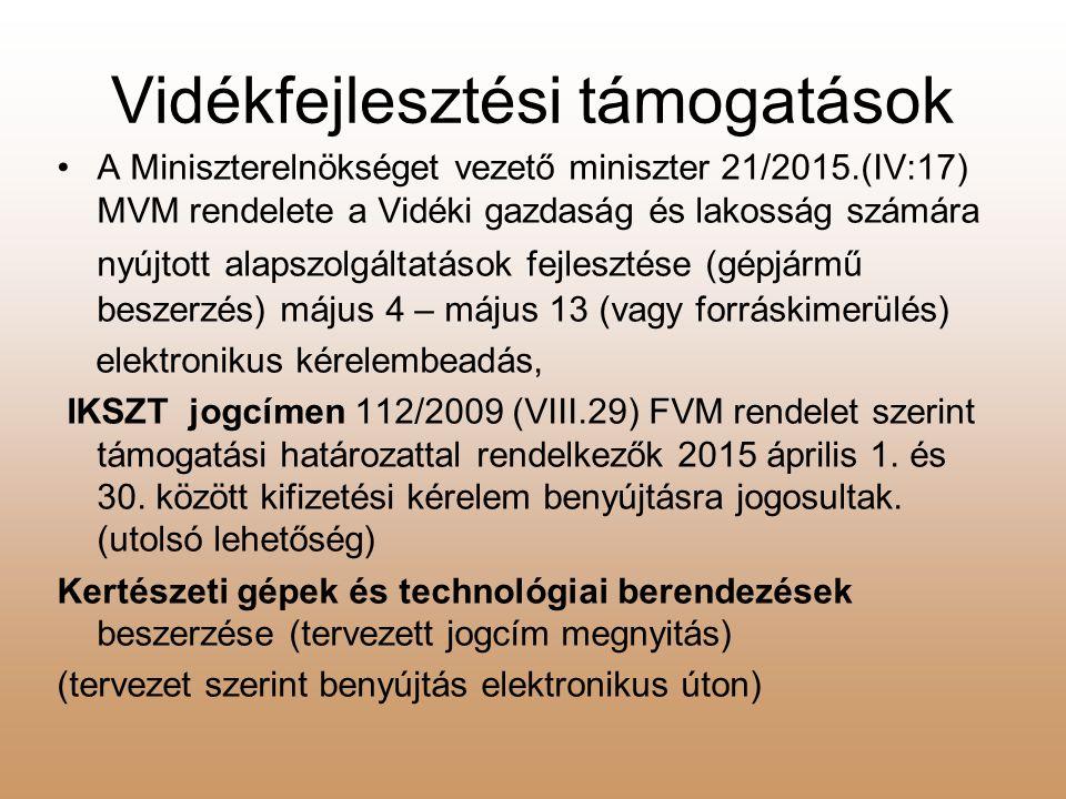 Vidékfejlesztési támogatások A Miniszterelnökséget vezető miniszter 21/2015.(IV:17) MVM rendelete a Vidéki gazdaság és lakosság számára nyújtott alaps