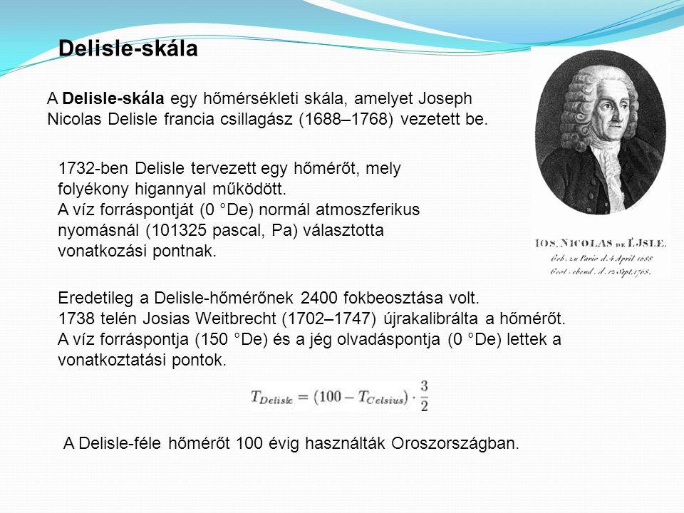 A Delisle-féle hőmérőt 100 évig használták Oroszországban.