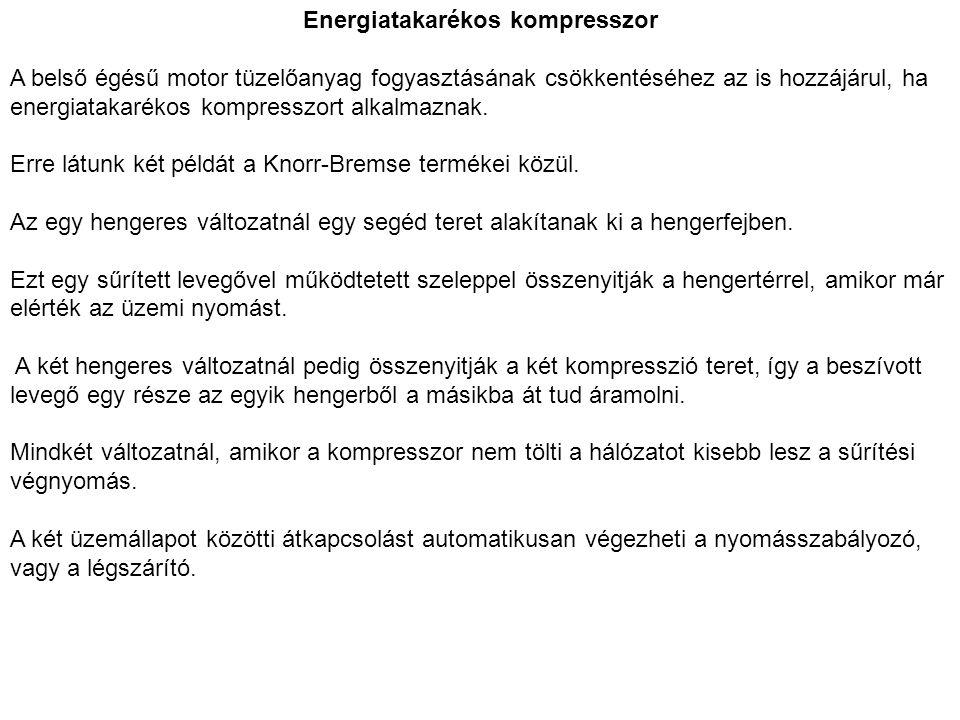 Energiatakarékos kompresszor A belső égésű motor tüzelőanyag fogyasztásának csökkentéséhez az is hozzájárul, ha energiatakarékos kompresszort alkalmaz