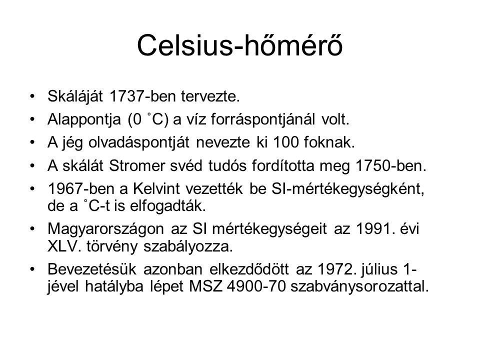 Celsius-hőmérő Skáláját 1737-ben tervezte. Alappontja (0 ˚C) a víz forráspontjánál volt. A jég olvadáspontját nevezte ki 100 foknak. A skálát Stromer