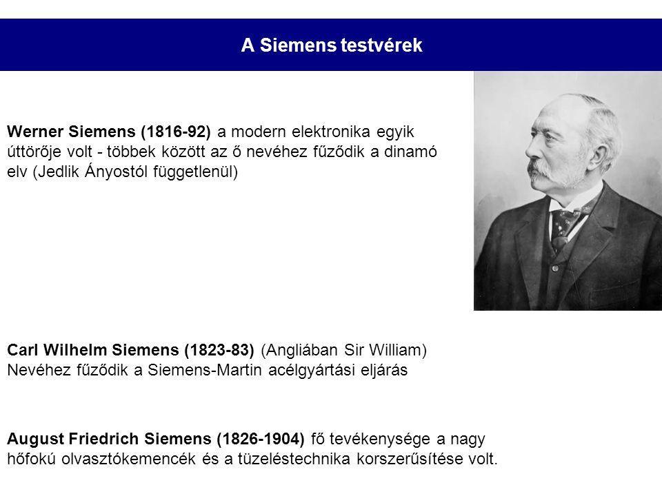 A Siemens testvérek Werner Siemens (1816-92) a modern elektronika egyik úttörője volt - többek között az ő nevéhez fűződik a dinamó elv (Jedlik Ányost