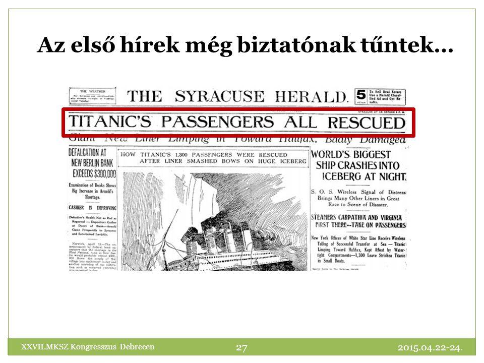Az első hírek még biztatónak tűntek… 2015.04.22-24. 27 XXVII.MKSZ Kongresszus Debrecen