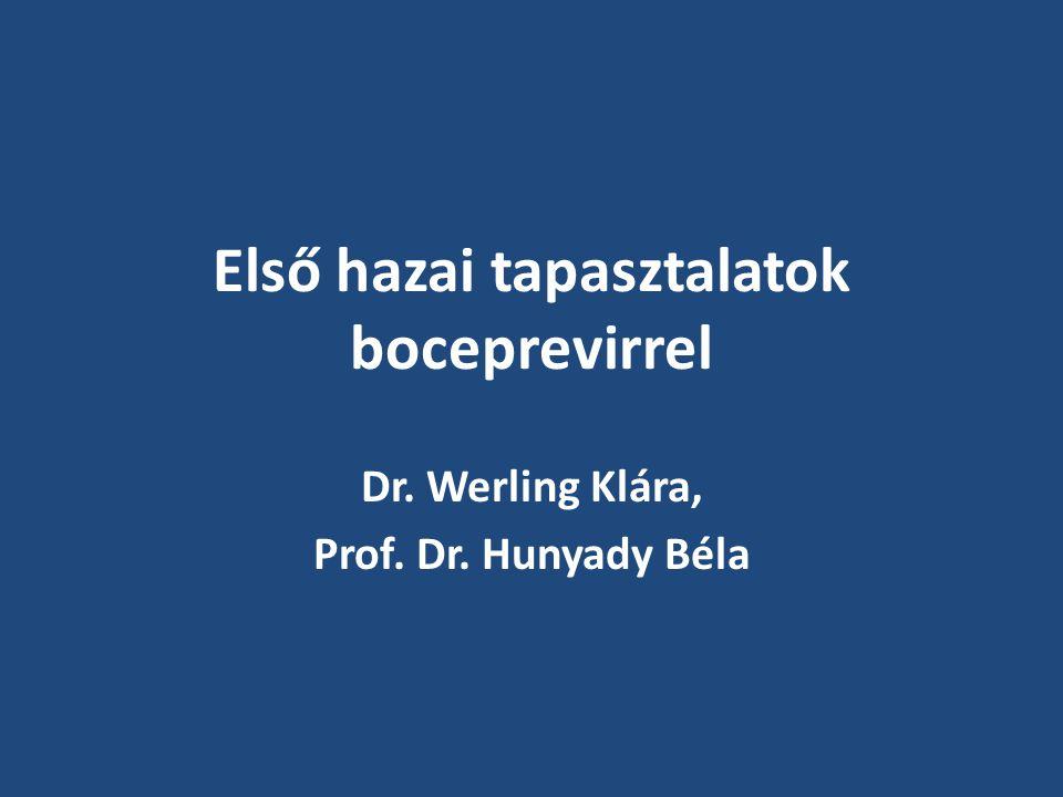 Első hazai tapasztalatok boceprevirrel Dr. Werling Klára, Prof. Dr. Hunyady Béla