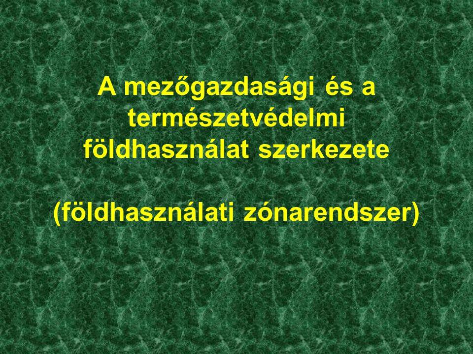 A mezőgazdasági és a természetvédelmi földhasználat Az Európai Unióhoz való csatlakozás és a fenntartható (értékőrző) mezőgazdálkodás köztudottan igen szigorú követelményeket állít a magyar mezőgazdaság elé.