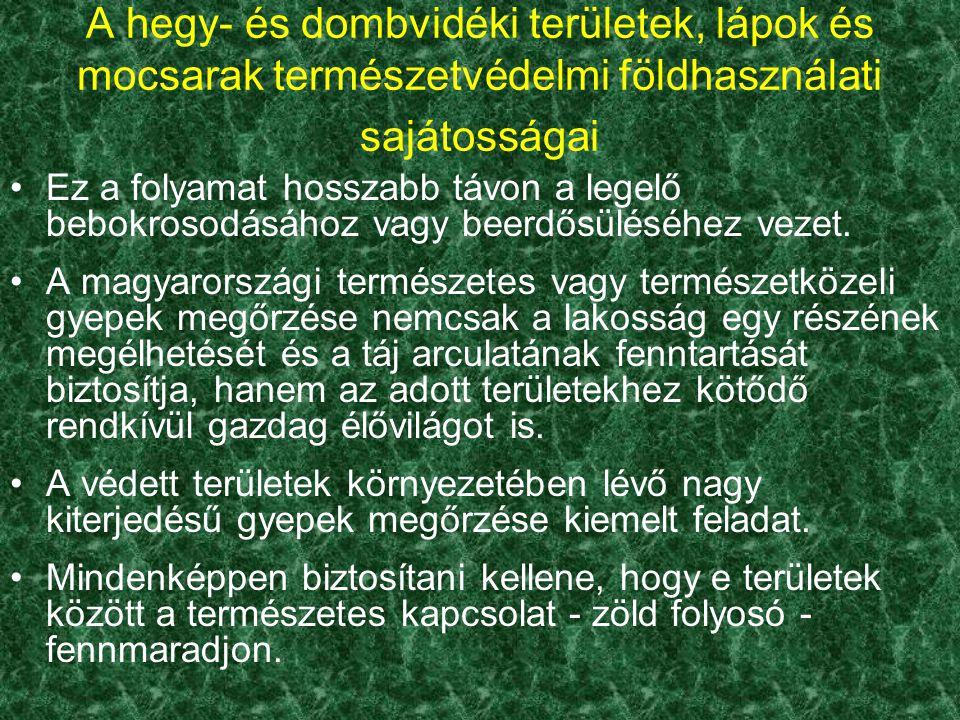Ez a folyamat hosszabb távon a legelő bebokrosodásához vagy beerdősüléséhez vezet. A magyarországi természetes vagy természetközeli gyepek megőrzése n