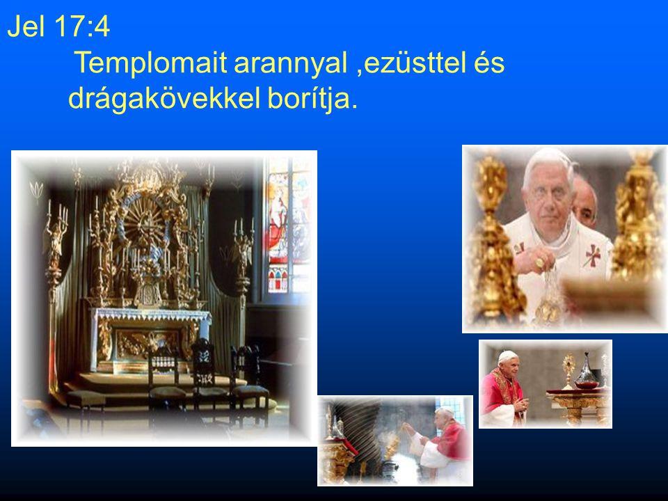 13.Jel 17:4 Használja a lila és bíbor színt.( Öltözött vala pedig az asszony bíborba és skarlátba…)Jel 17:4 Egyértelműen nincs más vallás, amely visel