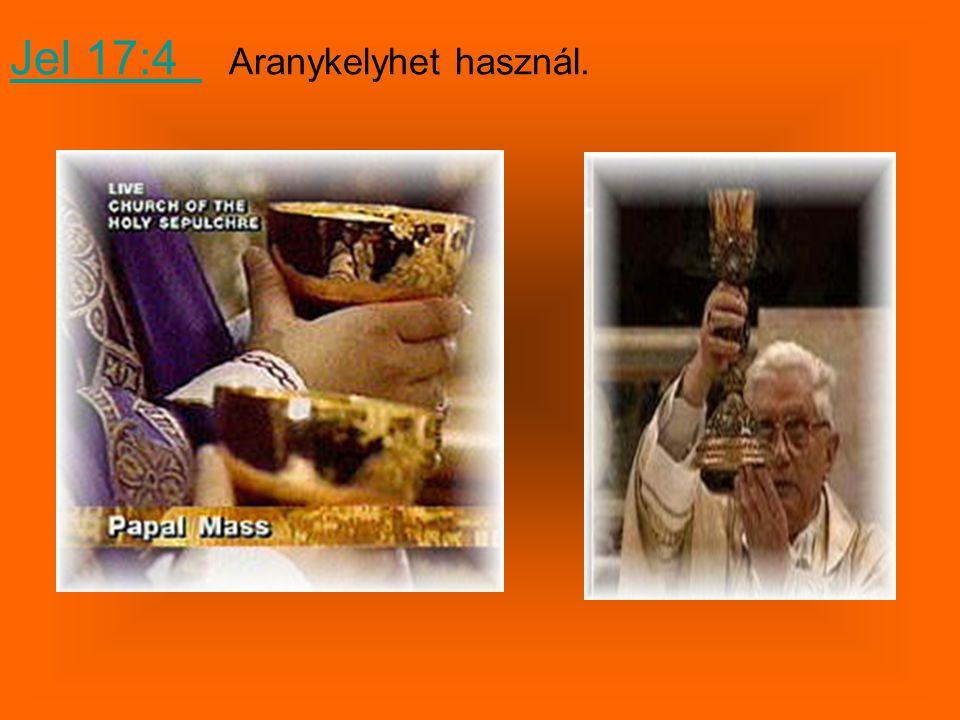 Jel 17:4 Templomait arannyal,ezüsttel és drágakövekkel borítja.