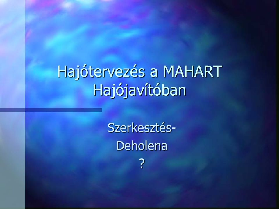 n Miért pont én? n 1980 óta vagyok a MAHART- nál n 2004 óta a DEHOLENA kft ügyvezetője