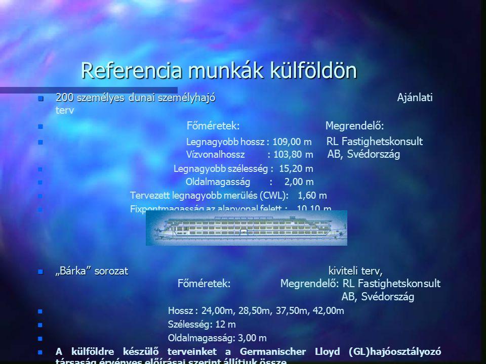 Referencia munkák külföldön n 200 személyes dunai személyhajó n 200 személyes dunai személyhajó Ajánlati terv n n Főméretek: Megrendelő: n n Legnagyob
