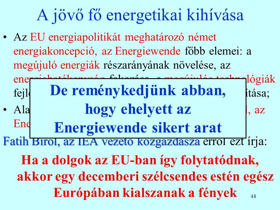 """47 Jövőbeli kockázatok, javaslatok Az orosz-ukrán válság mélyül, az orosz-EU gazdasági harc (embargók stb.) eszkalálódik; Az EU tartós stagnálásba, recesszióba esik, a tagállamok együttműködése gyengül, de erősödik a """"nacionalista önzés ; Villamosenergia piac: a """"merit order piac és a """"kötelező átvétel emelt áron hogy tud együtt élni."""