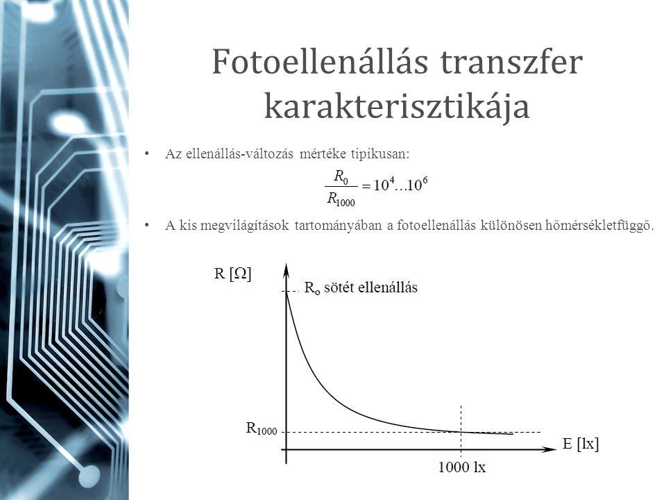Fotoellenállás transzfer karakterisztikája Az ellenállás-változás mértéke tipikusan: A kis megvilágítások tartományában a fotoellenállás különösen hőm