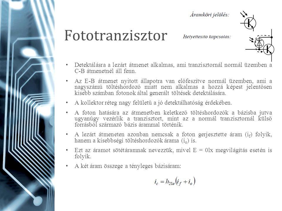 Fototranzisztor Detektálásra a lezárt átmenet alkalmas, ami tranzisztornál normál üzemben a C-B átmenetnél áll fenn. Az E-B átmenet nyitott állapotra
