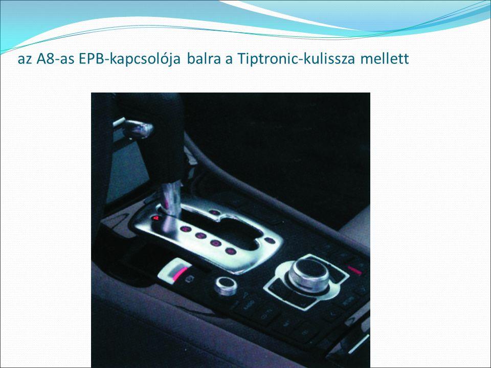 az A8-as EPB-kapcsolója balra a Tiptronic-kulissza mellett