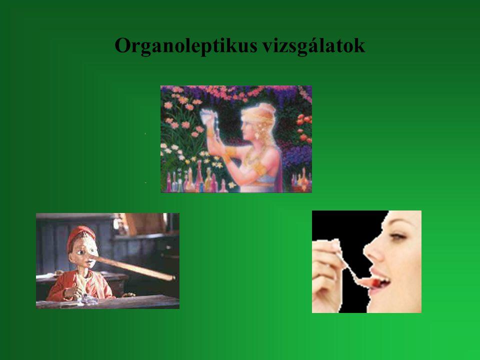 Organoleptikus vizsgálatok