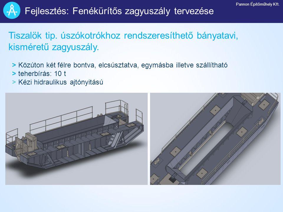 Tiszalök tip. úszókotrókhoz rendszeresíthető bányatavi, kisméretű zagyuszály. > Közúton két félre bontva, elcsúsztatva, egymásba illetve szállítható >