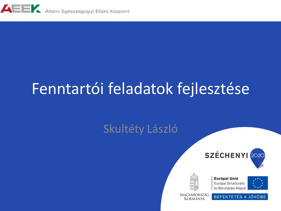 Fenntartói feladatok fejlesztése Skultéty László