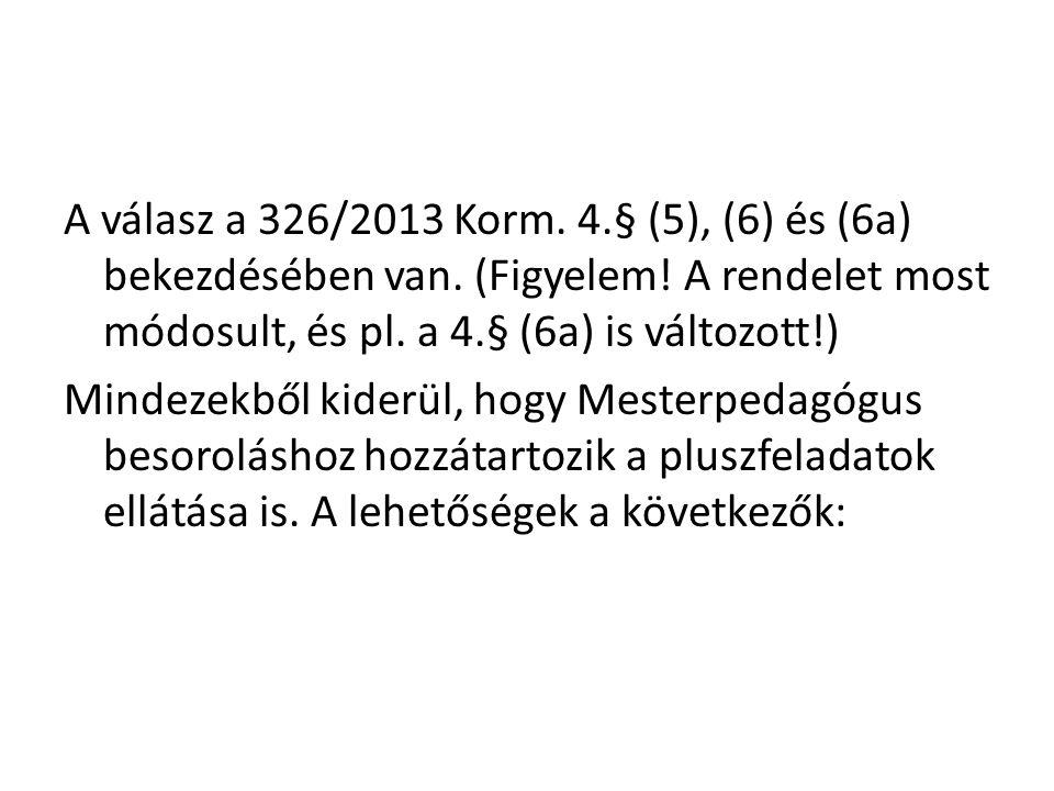A válasz a 326/2013 Korm.4.§ (5), (6) és (6a) bekezdésében van.