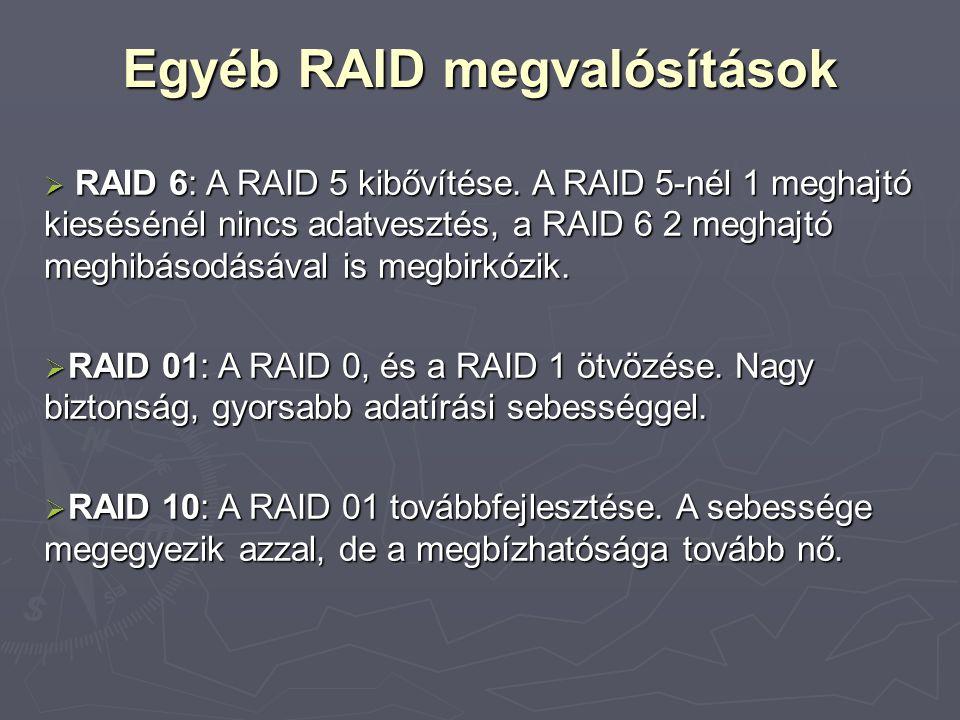 Egyéb RAID megvalósítások  RAID 6: A RAID 5 kibővítése.
