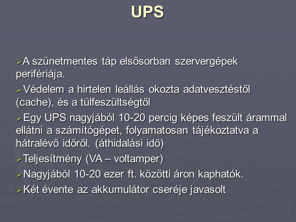 UPS fajták  Stand-by UPS: szükség esetén vált az akkumulátorról történő áramellátásra.
