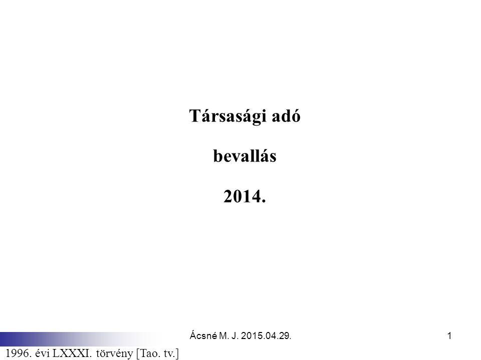 Ácsné M. J. 2015.04.29.1 Társasági adó bevallás 2014. 1996. évi LXXXI. törvény [Tao. tv.]
