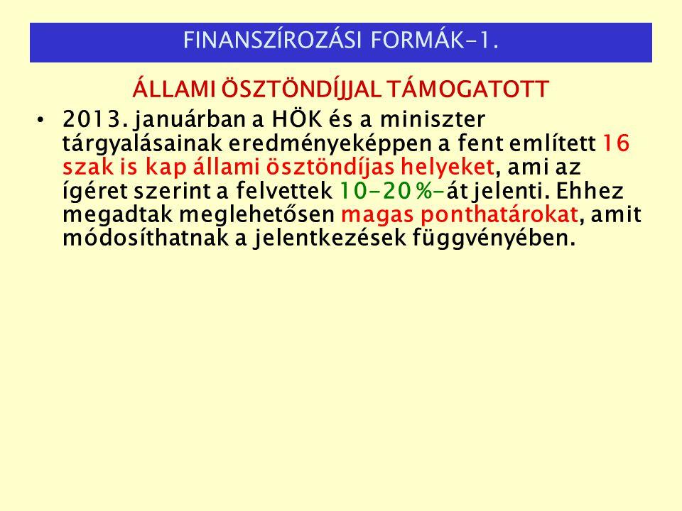 ÁLLAMI ÖSZTÖNDÍJJAL TÁMOGATOTT 2013. januárban a HÖK és a miniszter tárgyalásainak eredményeképpen a fent említett 16 szak is kap állami ösztöndíjas h