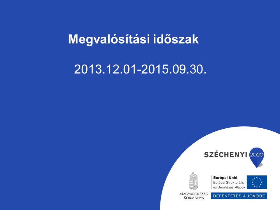 Megvalósítási időszak 2013.12.01-2015.09.30.