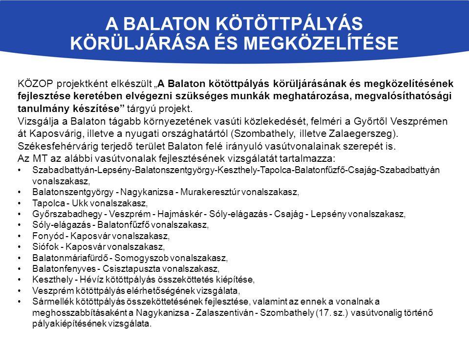 """A BALATON KÖTÖTTPÁLYÁS KÖRÜLJÁRÁSA ÉS MEGKÖZELÍTÉSE KÖZOP projektként elkészült """"A Balaton kötöttpályás körüljárásának és megközelítésének fejlesztése"""