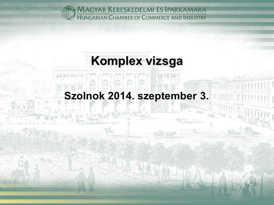 Komplex vizsga Szolnok 2014. szeptember 3.