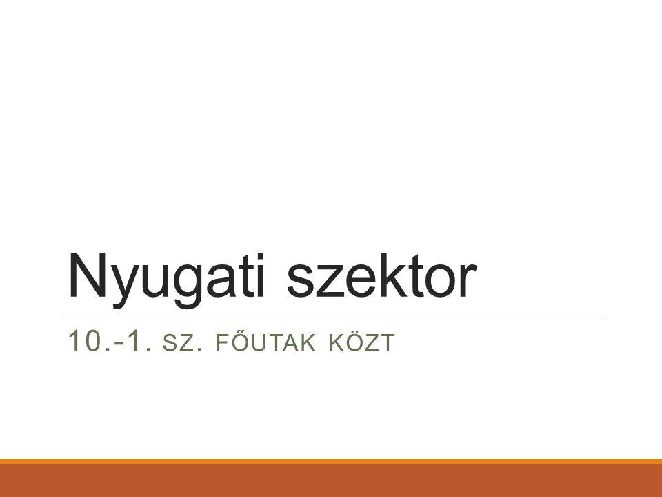 Nyugati szektor 10.-1. SZ. FŐUTAK KÖZT