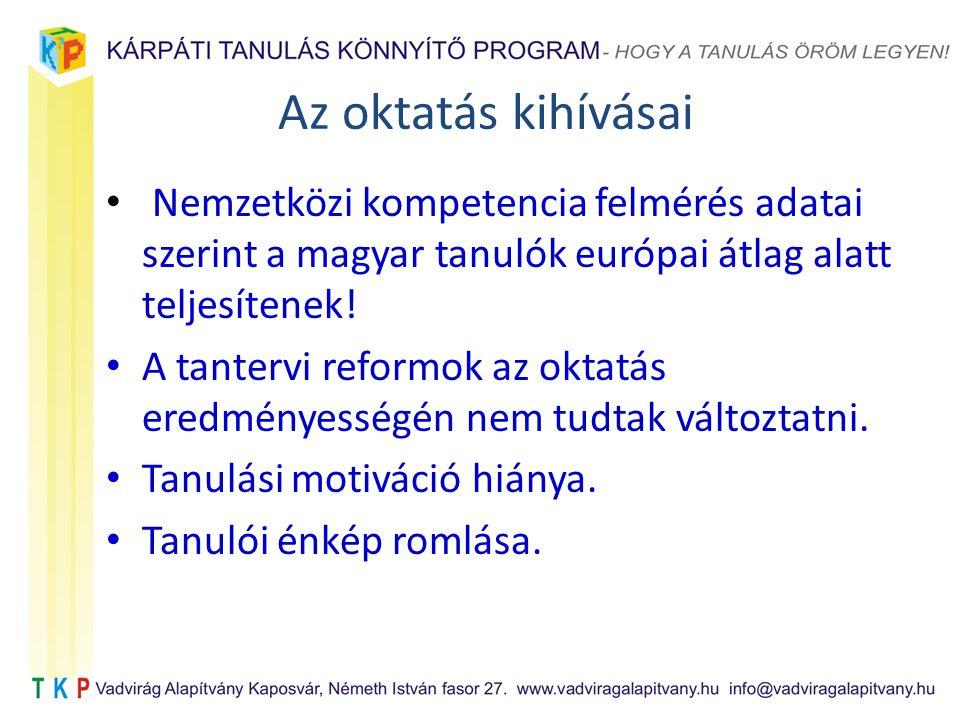 Az oktatás kihívásai Nemzetközi kompetencia felmérés adatai szerint a magyar tanulók európai átlag alatt teljesítenek.