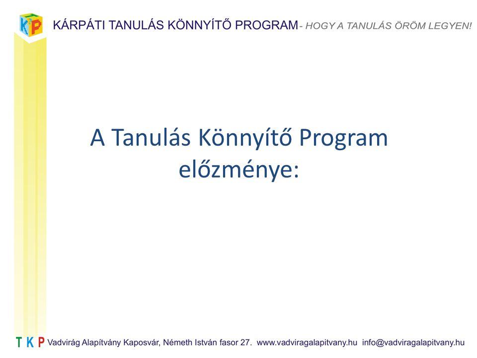 A Tanulás Könnyítő Program előzménye: