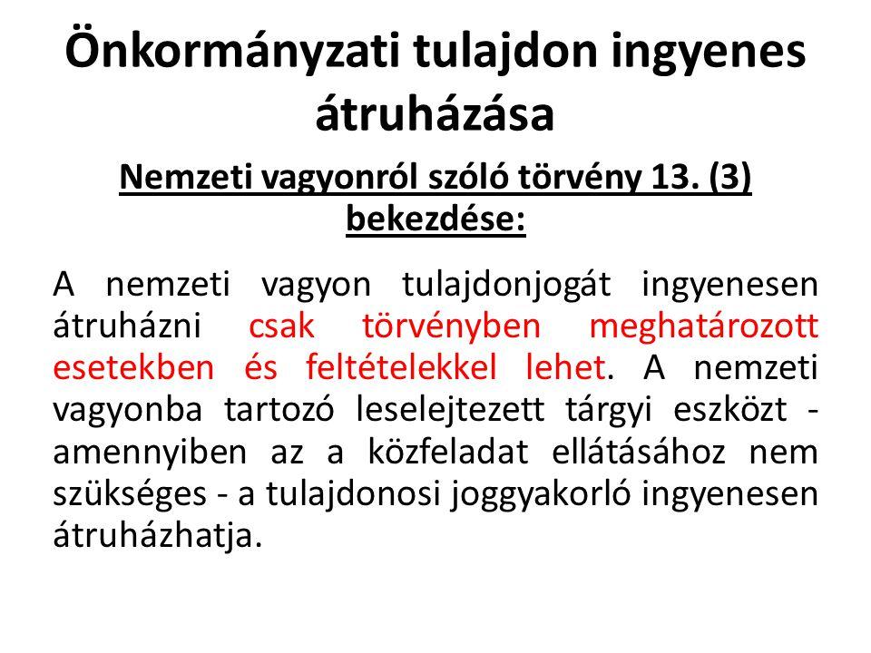 Önkormányzati tulajdon ingyenes átruházása Nemzeti vagyonról szóló törvény 13.