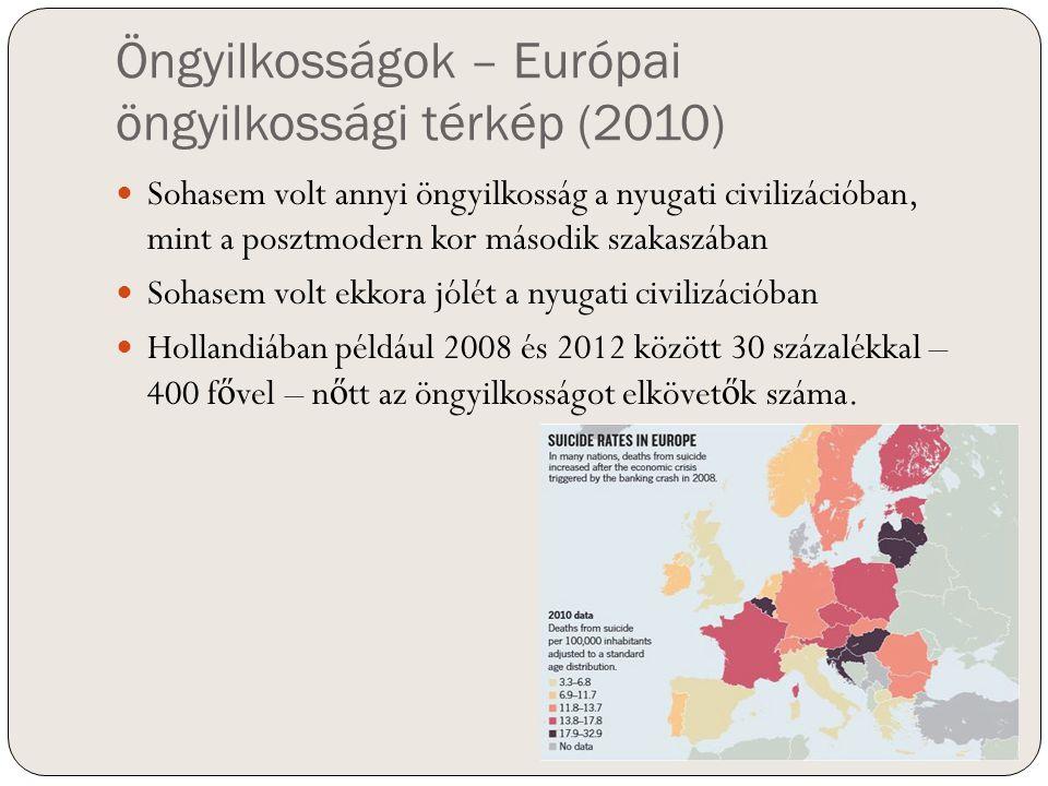 Öngyilkosságok – Európai öngyilkossági térkép (2010) Sohasem volt annyi öngyilkosság a nyugati civilizációban, mint a posztmodern kor második szakaszá