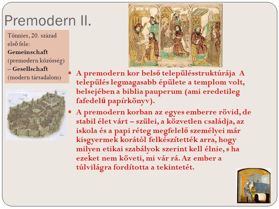 Premodern II. A premodern kor bels ő településstruktúrája A település legmagasabb épülete a templom volt, belsejében a biblia pauperum (ami eredetileg