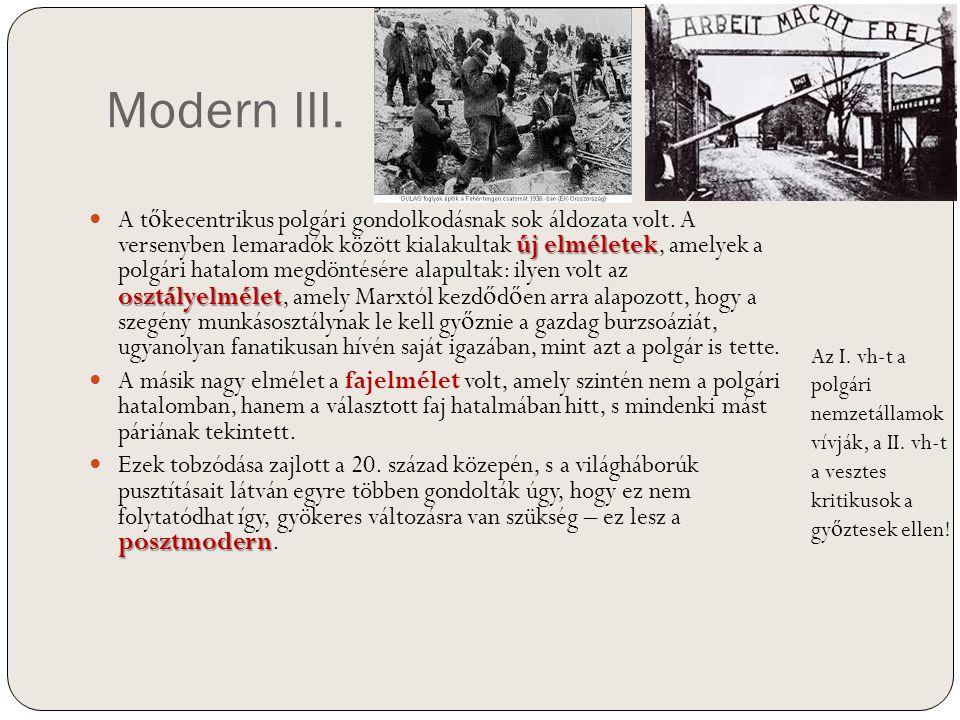 Modern III. új elméletek osztályelmélet A t ő kecentrikus polgári gondolkodásnak sok áldozata volt. A versenyben lemaradók között kialakultak új elmél
