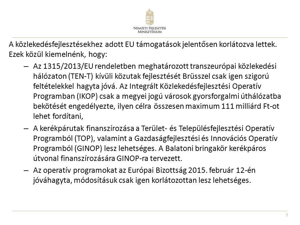 5 A közlekedésfejlesztésekhez adott EU támogatások jelentősen korlátozva lettek. Ezek közül kiemelnénk, hogy: – Az 1315/2013/EU rendeletben meghatároz