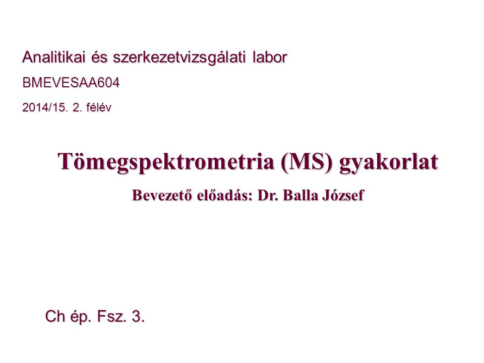 Analitikai és szerkezetvizsgálati labor BMEVESAA604 2014/15.