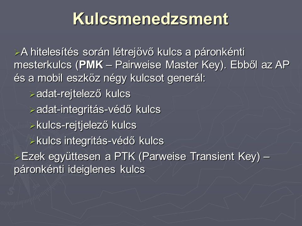 Kulcsmenedzsment  A hitelesítés során létrejövő kulcs a páronkénti mesterkulcs (PMK – Pairweise Master Key). Ebből az AP és a mobil eszköz négy kulcs