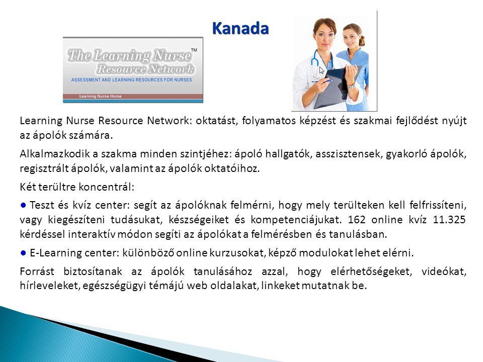 Kanada Learning Nurse Resource Network: oktatást, folyamatos képzést és szakmai fejlődést nyújt az ápolók számára. Alkalmazkodik a szakma minden szint