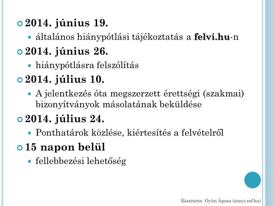 2014. június 19. felvi.hu általános hiánypótlási tájékoztatás a felvi.hu -n 2014.