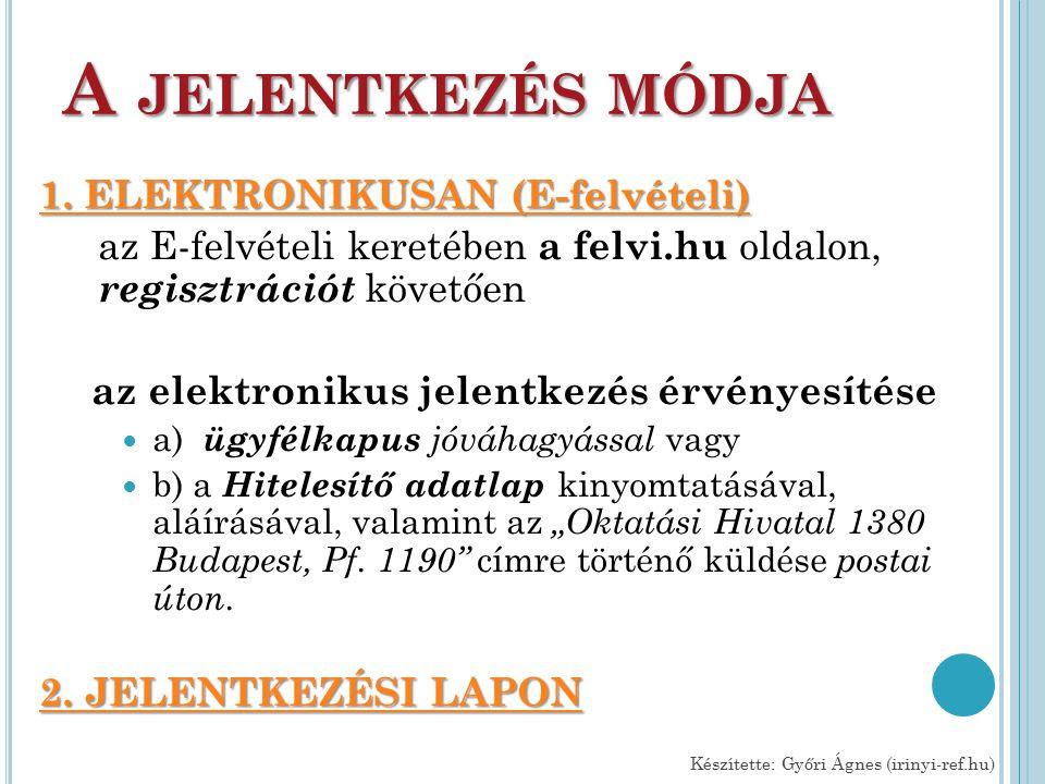 A JELENTKEZÉS MÓDJA 1. ELEKTRONIKUSAN (E-felvételi) 1.