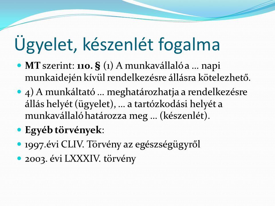 Casus belli Munkaidő beosztás: 2003.LXXXIV.tv. 13§(1) Az alk.