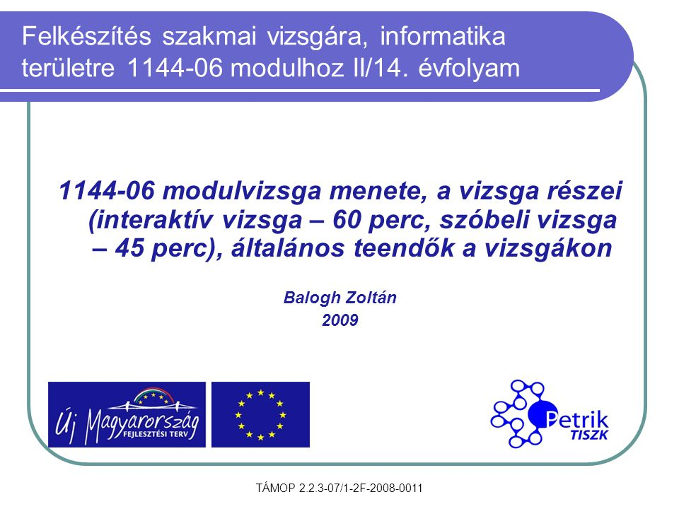 TÁMOP 2.2.3-07/1-2F-2008-0011 Felkészítés szakmai vizsgára, informatika területre 1144-06 modulhoz II/14.