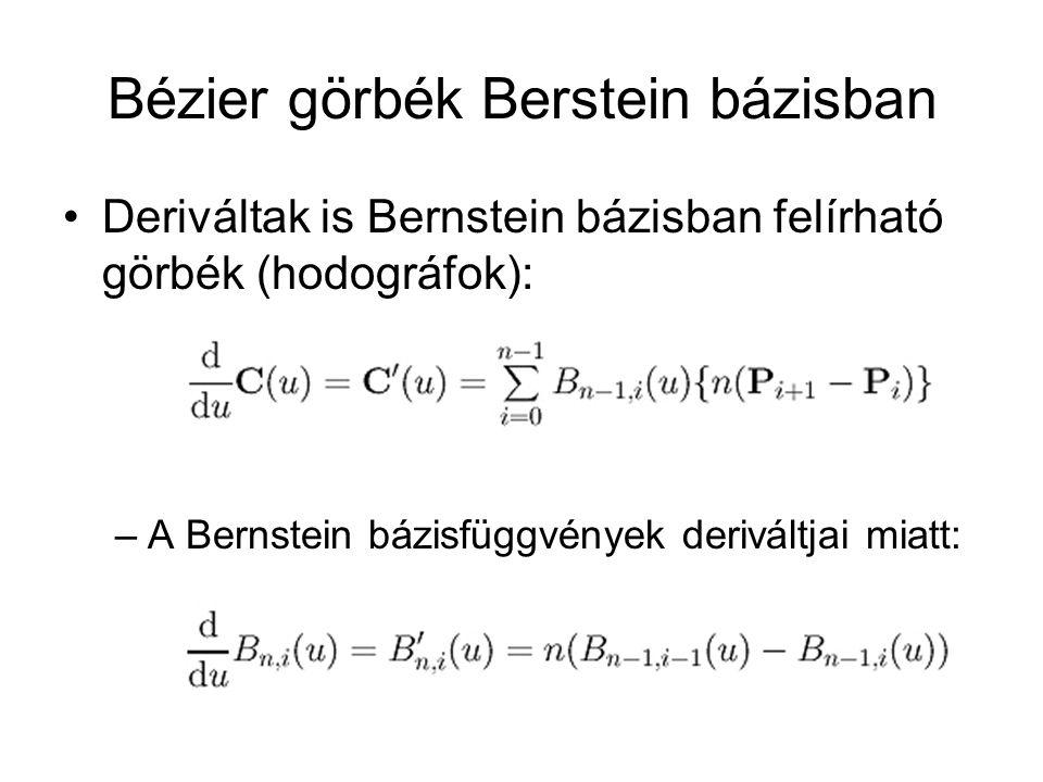 Bézier görbék Berstein bázisban Deriváltak is Bernstein bázisban felírható görbék (hodográfok): –A Bernstein bázisfüggvények deriváltjai miatt: