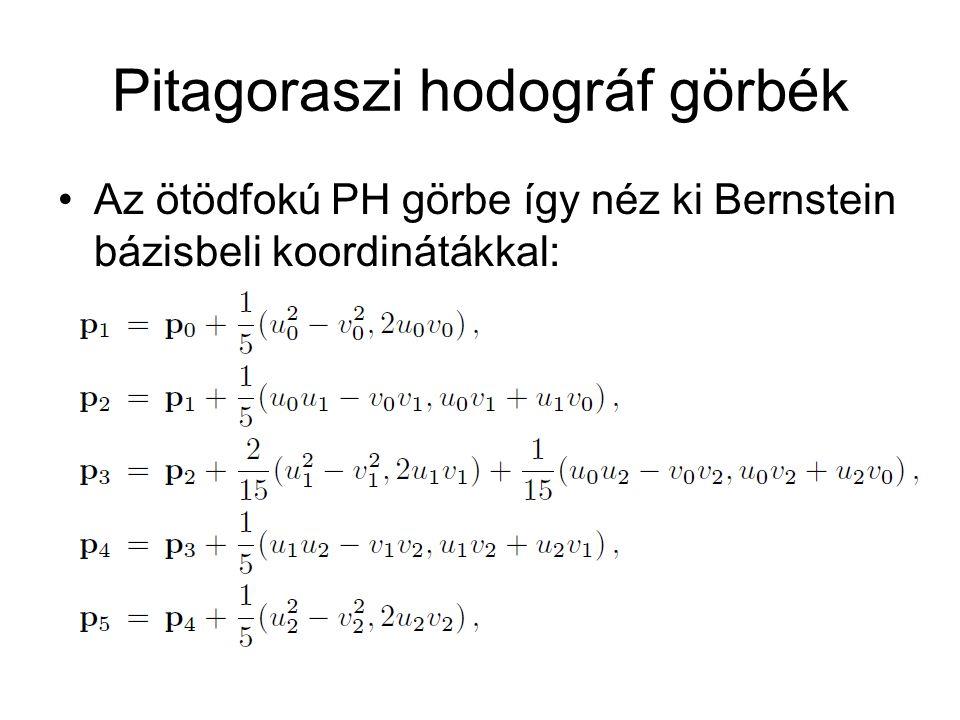 Pitagoraszi hodográf görbék Az ötödfokú PH görbe így néz ki Bernstein bázisbeli koordinátákkal: