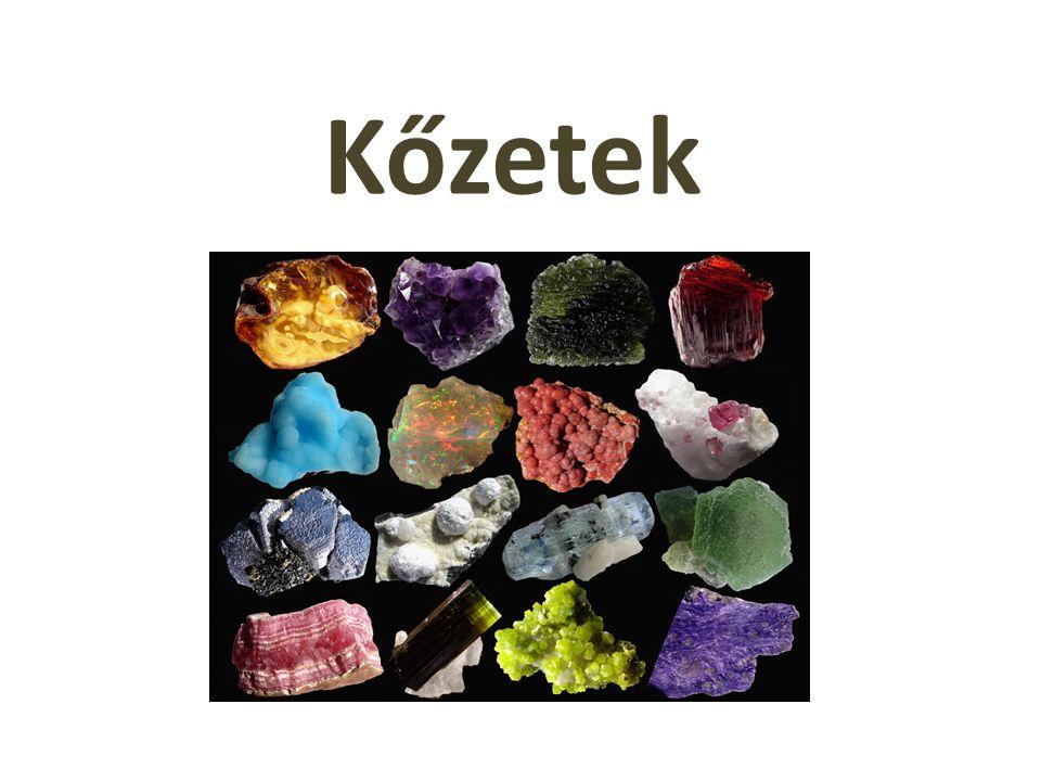 Kőzetek jellemzői Földünk szilárd kérgét alkotó nagy mennyiségben előforduló anyagok Egyféle ásványból felépülő (pl.