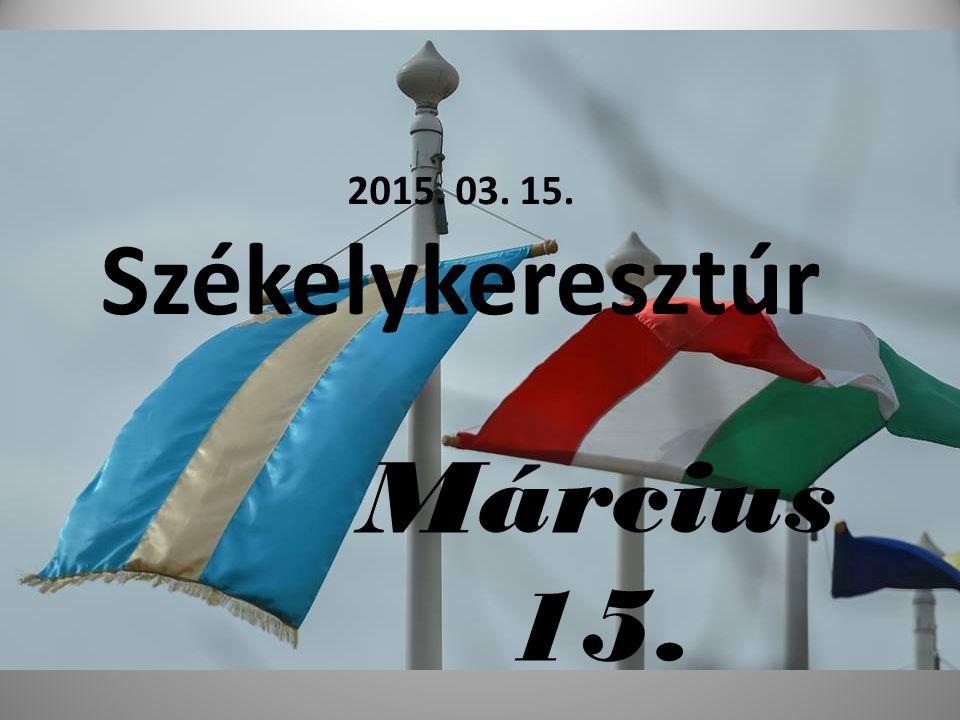 2015. 03. 15. Székelykeresztúr Március 15.