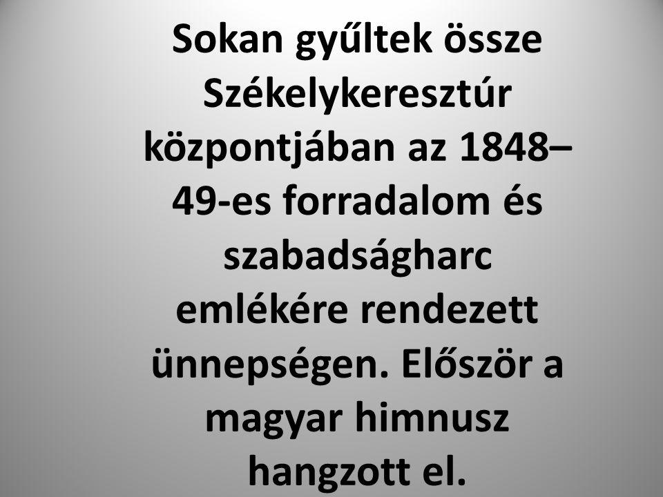 Sokan gyűltek össze Székelykeresztúr központjában az 1848– 49-es forradalom és szabadságharc emlékére rendezett ünnepségen.