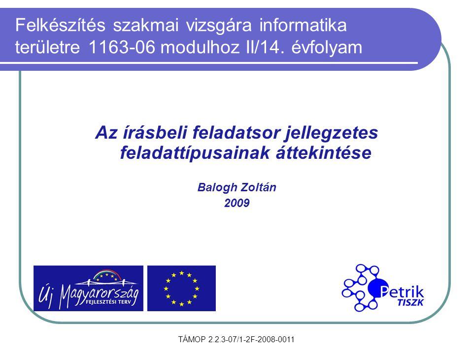 TÁMOP 2.2.3-07/1-2F-2008-0011 Felkészítés szakmai vizsgára informatika területre 1163-06 modulhoz II/14.