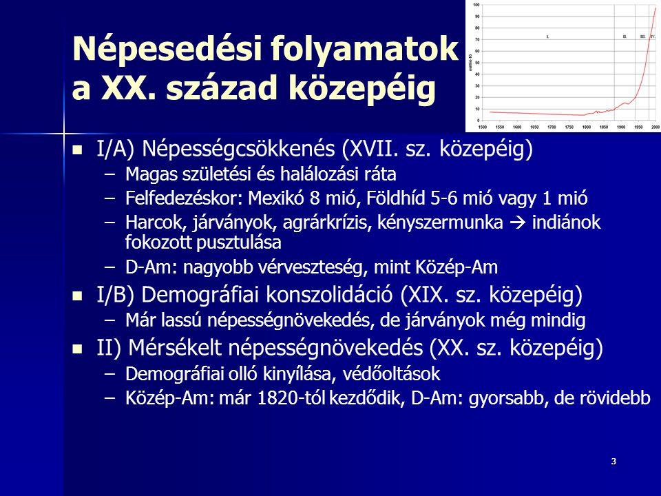 33 Népesedési folyamatok a XX.század közepéig I/A) Népességcsökkenés (XVII.